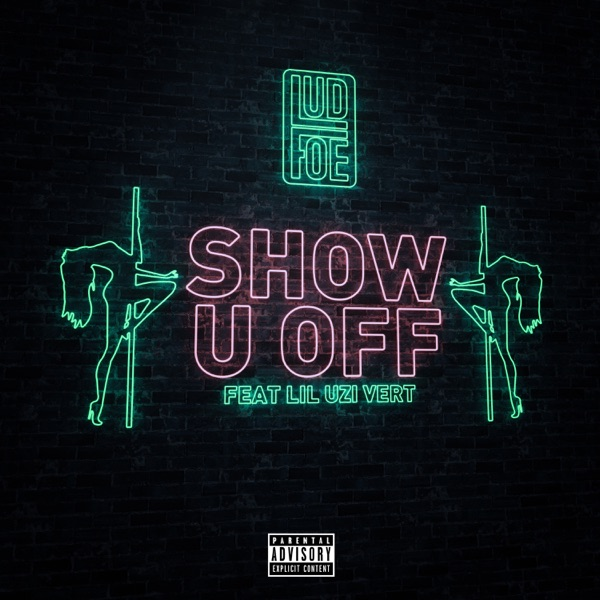 Show U Off (feat. Lil Uzi Vert) - Single