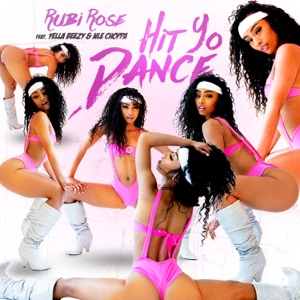 Rubi Rose - Hit Yo Dance feat. Yella Beezy & NLE Choppa