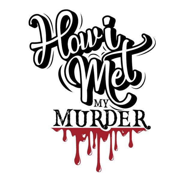 How I Met My Murder