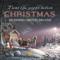 Burning River Brass - 'Twas the Night Before Christmas artwork