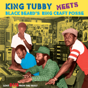 King Tubby Meets Blackbeard's Ring Craft Posse: Lost Dub From The Vault - King Tubby & Ring Craft Posse - King Tubby & Ring Craft Posse