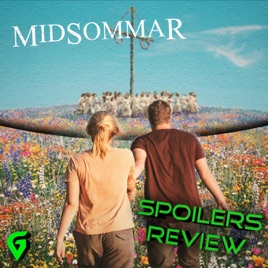 GeekVerse Podcast: Midsommar Review/Spoilers Discussion