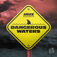 Jauz - Dangerous Waters - EP