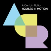 A Certain Ratio - Houses In Motion (Single Version)