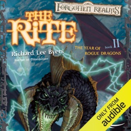 ‎The Rite: Forgotten Realms: The Year of Rogue Dragons, Book 2 (Unabridged)