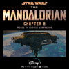 Ludwig Göransson - The Mandalorian: Chapter 6 (Original Score)