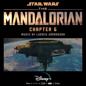 Ludwig Göransson - The Mandalorian: Chapter 6 (Original Score)
