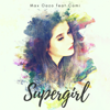 Max Oazo - Supergirl (feat. CAMI) [Extended Mix] artwork