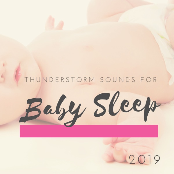 Thunderstorm Sounds for Baby Sleep 2019