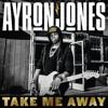 Ayron Jones - Take Me Away  artwork