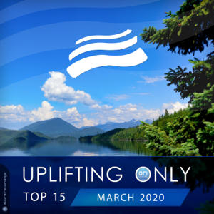 Various Artists - Uplifting Only Top 15: March 2020