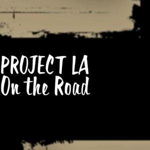 Project La - On the Road