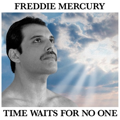 Time Waits For No One - Single - Freddie Mercury