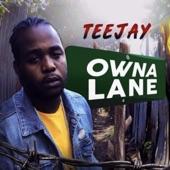 Teejay - Owna Lane (With Intro)