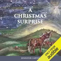 A Christmas Surprise: A Read-Aloud Bedtime Nativity Story for Children (Unabridged)