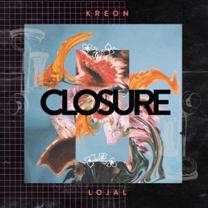 Kreon & Lojal - Closure