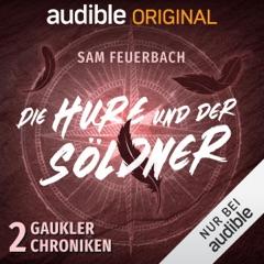 Die H**e und der Söldner: Die Gaukler-Chroniken 2