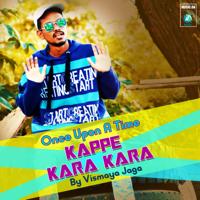 Vismaya Jaga - Once Upon a Time Kappe Kara Kara