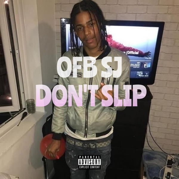 Don't Slip (feat. OFB) - Single