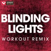 Blinding Lights (Extended Workout Remix)