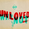 Unloved - Why not