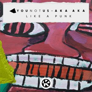 YOUNOTUS & AKA AKA - Like a Punk