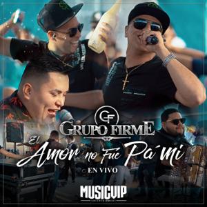 Grupo Firme - El Amor No Fue Pa' Mí feat. Banda Coloso [En Vivo]