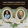 Say Forever You'll Be Mine - Porter Wagoner & Dolly Parton