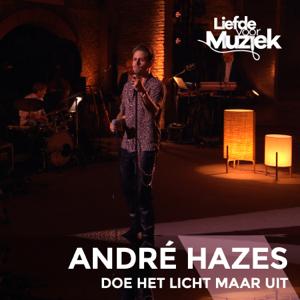 André Hazes Jr. - Doe Het Licht Maar Uit (Live Uit Liefde Voor Muziek)