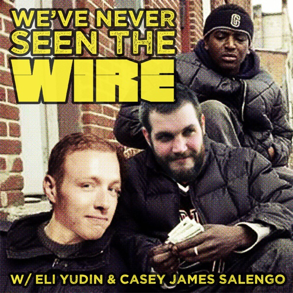 We've Never Seen The Wire