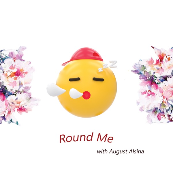 Round Me (feat. August Alsina) - Single