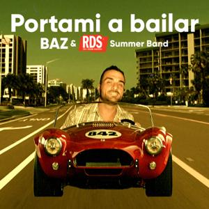 BAZ & RDS Summer Band - Portami a bailar