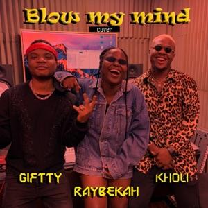 Raybekah, Giftty & Kholi - Blow My Mind