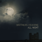 All Night - Brothers Osborne