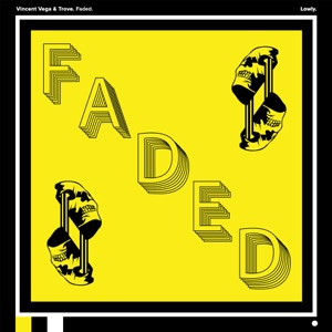 Faded (feat. Trove) - Single
