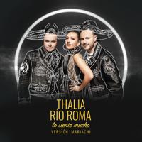 descargar mp3 de Río Roma & Thalía Lo Siento Mucho (Versión Mariachi)