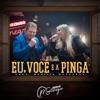 Eu, Você e a Pinga (feat. Marília Mendonça) - Single