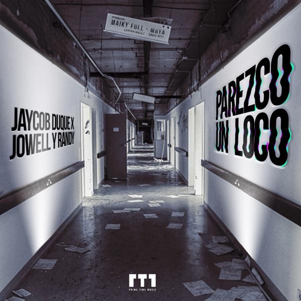 Parezco un Loco (feat. Jowell & Randy) - Single