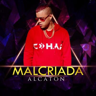 Malcriada - Single - Alcaton