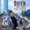 Jordan - Quien No Lloró por Amor portada