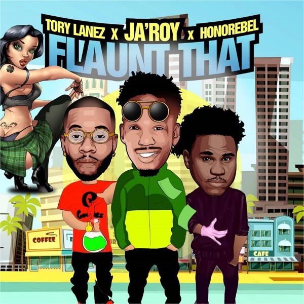 Flaunt That (feat. Tory Lanez & Honorebel) - Single