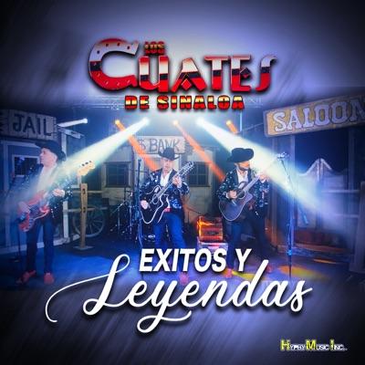 Éxitos Y Leyendas - Los Cuates de Sinaloa