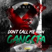 Chronic Law - Don't Call me Nuh Gangsta