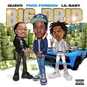 Big Drip (Remix) [feat. Lil Baby & Quavo] - Single