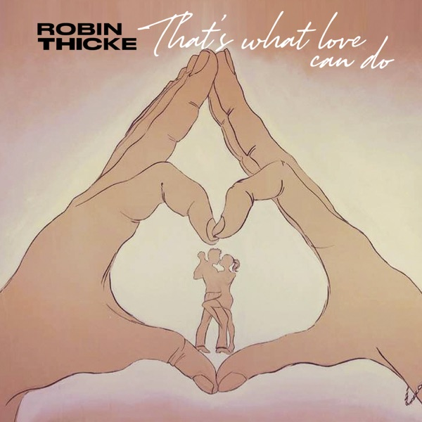 That's What Love Can Do - Robin Thicke song image