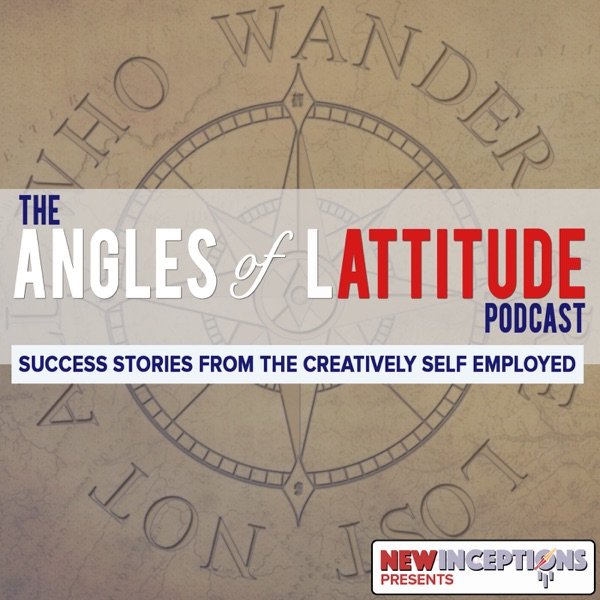 The Angles of Lattitude Podcast: Learn from the Successes of the Creatively Self Employed