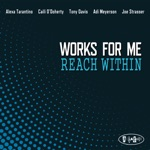 Works For Me - Reach Within
