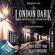 Benjamin K. Scott - London Dark - Die ersten Fälle des Scotland Yard, Folge 5: Das Biest von Glastonshire (Ungekürzt)