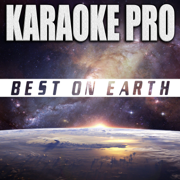 Best On Earth (Originally Performed by Russ & BIA) [Karaoke Version] - Karaoke Pro - Karaoke Pro