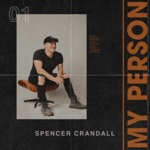 SPENCER CRANDALL - My Person Chords and Lyrics